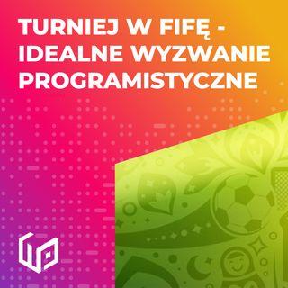 PTW S01E04 - TRUNIEJ W FIFĘ - IDEALNE WYZWANIE PROGRAMISTYCZNE!
