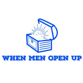 When Men Open Up #3 #PODCAST Stepping Out As a  Trailblazer