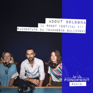 About Bologna | 005 | Francesco Salizzoni presenta RoBot Festival #11