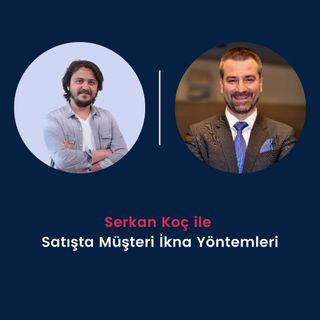 Satışta Müşteri İkna Yöntemleri - Serkan Koç