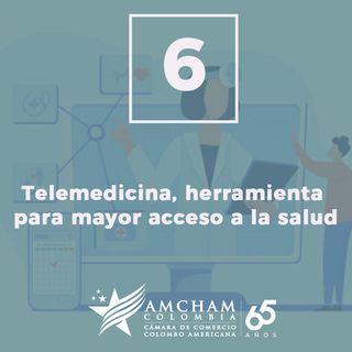6. Telemedicina, herramienta para mayor acceso a la salud