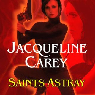 Saints Astray by Jacqueline Carey ch1