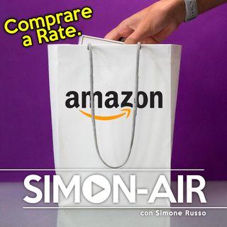 AMAZON apre alla RATEIZZAZIONE.. ma i negozi non chiuderanno.