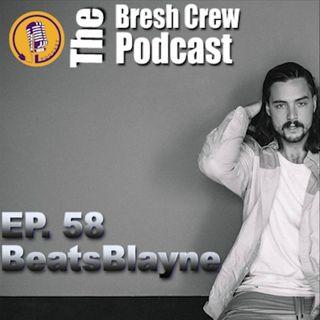 Ep.58 - BeatsBlayne