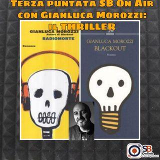 Gianluca Morozzi III: il THRILLER - Quarantaduesima puntata