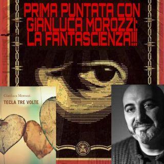 Gianluca Morozzi I: la FANTASCIENZA - Quarantesima puntata