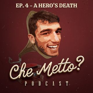 Ep. 4 - A Hero's Death