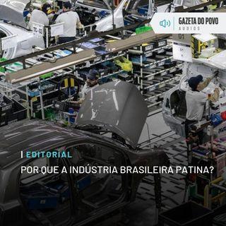 Editorial: Por que a indústria brasileira patina?
