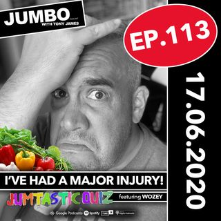 Jumbo Ep:113 - 17.06.20 - I've Had A Major Injury - Jumtastic Quiz