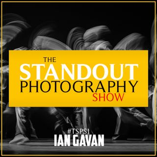 1. #TSPS1 Ian Gavan on Getty Images, Cannes Film Festival & Challenging Yourself.