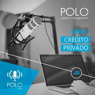 EP 1 - Crédito Privado: Operações e dinâmicas do mercado