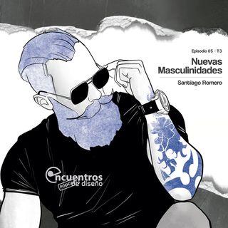 EP_5_TEMP3 Nuevas masculinidades y diseño