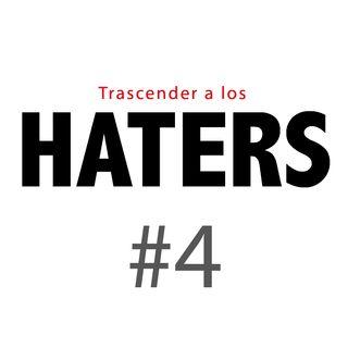 Haters#4: No luches contra las críticas, trasciende la información