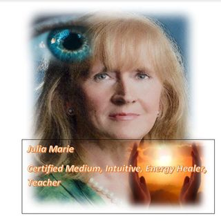 Julia Marie,  Medium, Intuitive & Spiritual Advisor With Message From Beyond