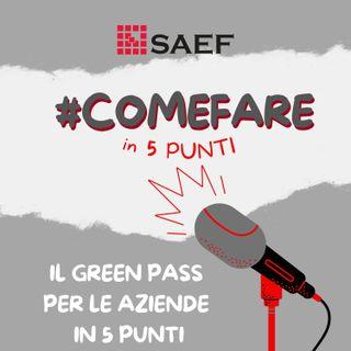 #Comefare: il green pass per le aziende in 5 punti
