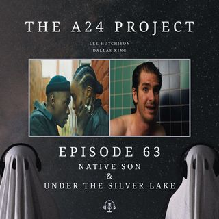 63 - Native Son & Under The Silver Lake