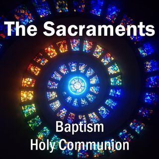 The Sacraments: Baptism