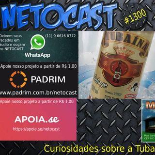 NETOCAST 1300 DE 26/05/2020 - CURIOSIDADES SOBRE A TUBAÍNA