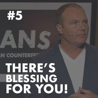 Galatians #5 - There's Blessing for YOU!