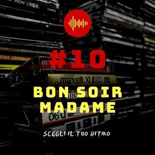 #10 - Bon Soir Madame