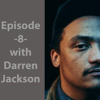 Episode 8 w/ Darren Jackson