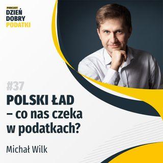 037 - Polski Ład - co nas czeka w podatkach?