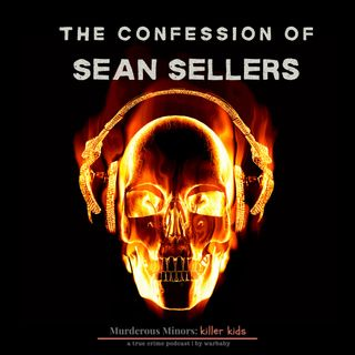 The Confession of Sean Sellers