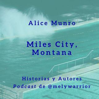 Alice Munro: Miles City, Montana