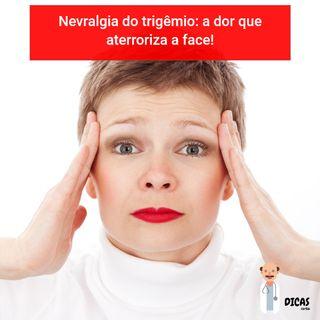 089 Nevralgia do trigêmio: a dor que aterroriza a face!