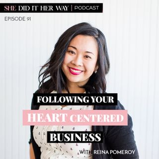 SDH091: Following Your Heart Centered Business  | A conversation with Reina Pomeroy
