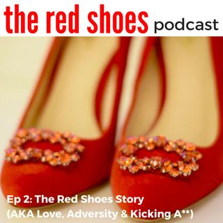 Ep 2 - The Story Of The Red Shoes