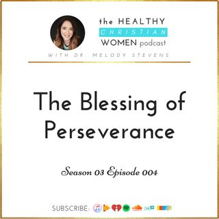 S03 E004: The Blessing of Perseverance