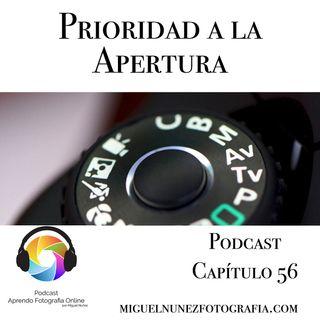 Prioridad a la Apertura - Capítulo 56 Podcast -
