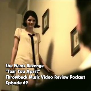 Ep. 69-Tear You Apart (She Wants Revenge)