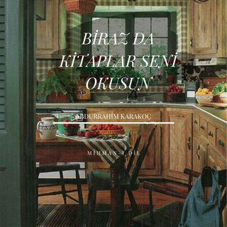 Abdurrahim Karakoç-Biraz da Kitaplar Seni Okusun