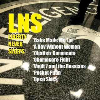 Liberty Never Sleeps 03/08/17 Show