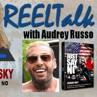 REELTalk Special Edition - Just Say No! Tyranny in Canada with Chris Sky