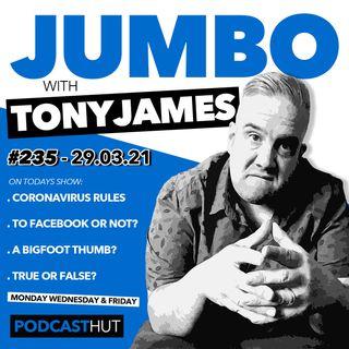 Jumbo Ep:235 - 29.03.21 - Lockdown Rule Changes