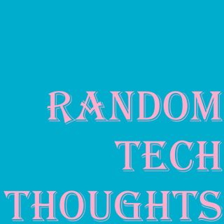 Random Tech Thoughts