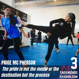 "Paige Mc Pherson ""The pride is not the medal or the destination but the process"""