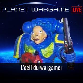 L'oeil du wargamer (Votre cahier de vacances Planet Wargame)