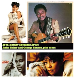 2ForTuesdays FlavaofMusic (Spotlight on Anita Baker George Benson) plus more)