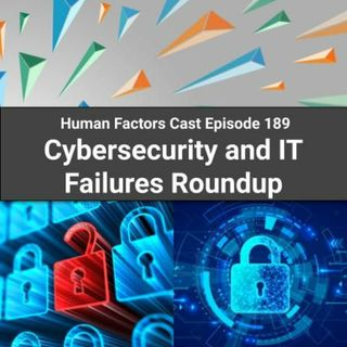 E189 - Cybersecurity and IT Failures Roundup