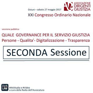 Seconda SESSIONE: (27.05.2017, Ostuni) XXI Congresso Ordinario Nazionale dell'ASSOCIAZIONE DIRIGENTI GIUSTIZIA