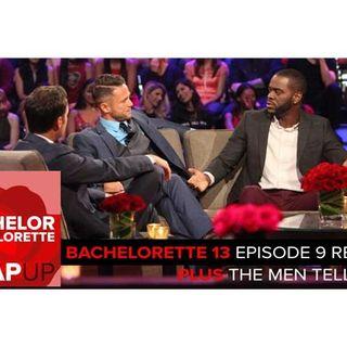 Bachelorette Season 13 Episode 9 Final 3 plus Men Tell All