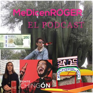 Ep.22 Xochimilco, Lady Coca y Nuevo Billete de $200