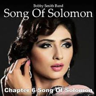 Song Of Solomon 'Chapter Six