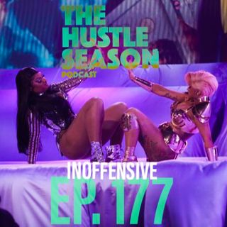 The Hustle Season: Ep. 177 Inoffensive