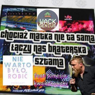 nie warto było robić podcast #5 feat. tomasz kwiatkowski