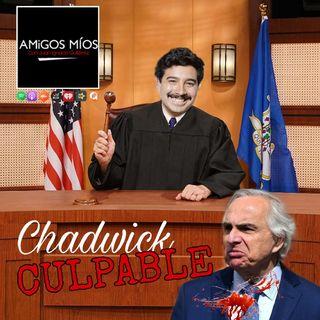 Amigos Míos - EP 74: Chadwick Culpable
